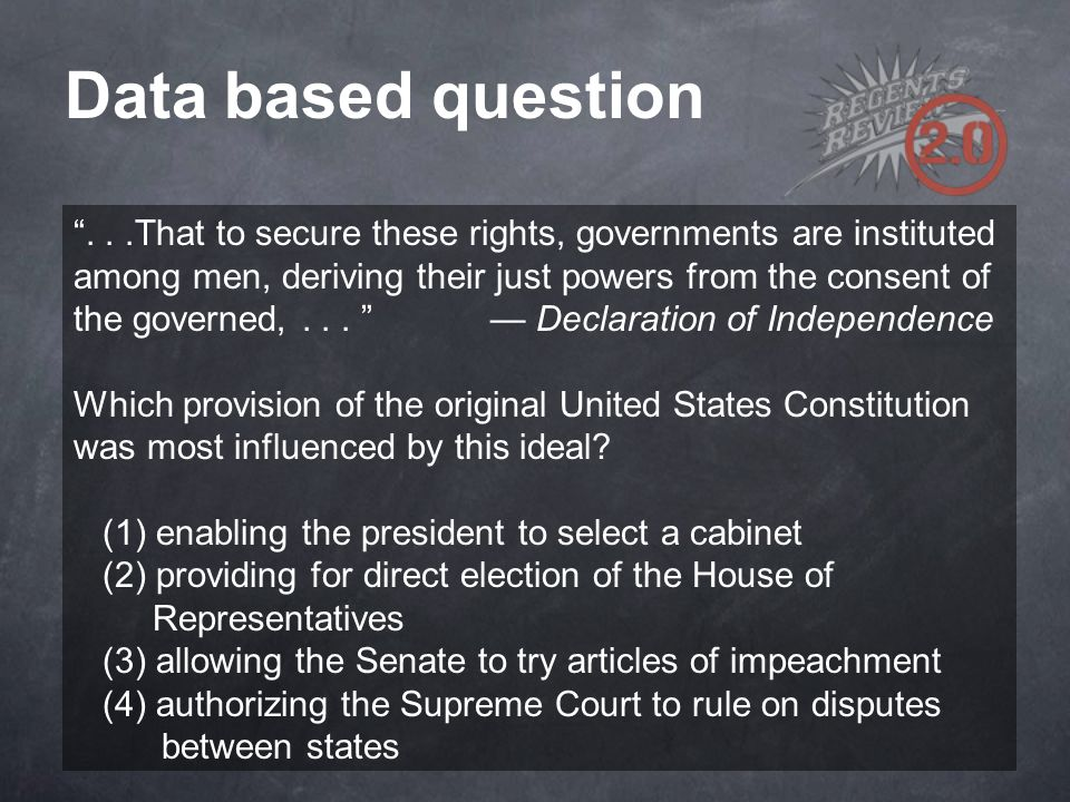"""""""...That to secure these rights, governments are instituted among men, deriving their just powers from the consent of the governed,... """" — Declaration"""