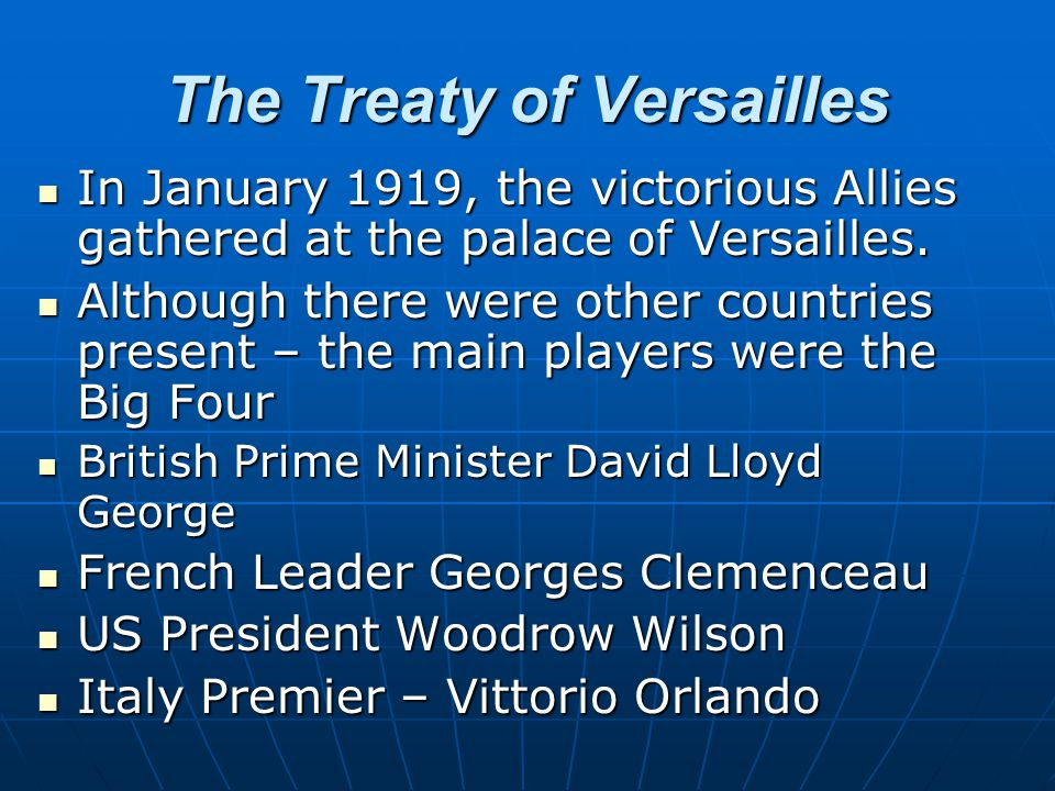 The Treaty of Versailles In January 1919, the victorious Allies gathered at the palace of Versailles. In January 1919, the victorious Allies gathered