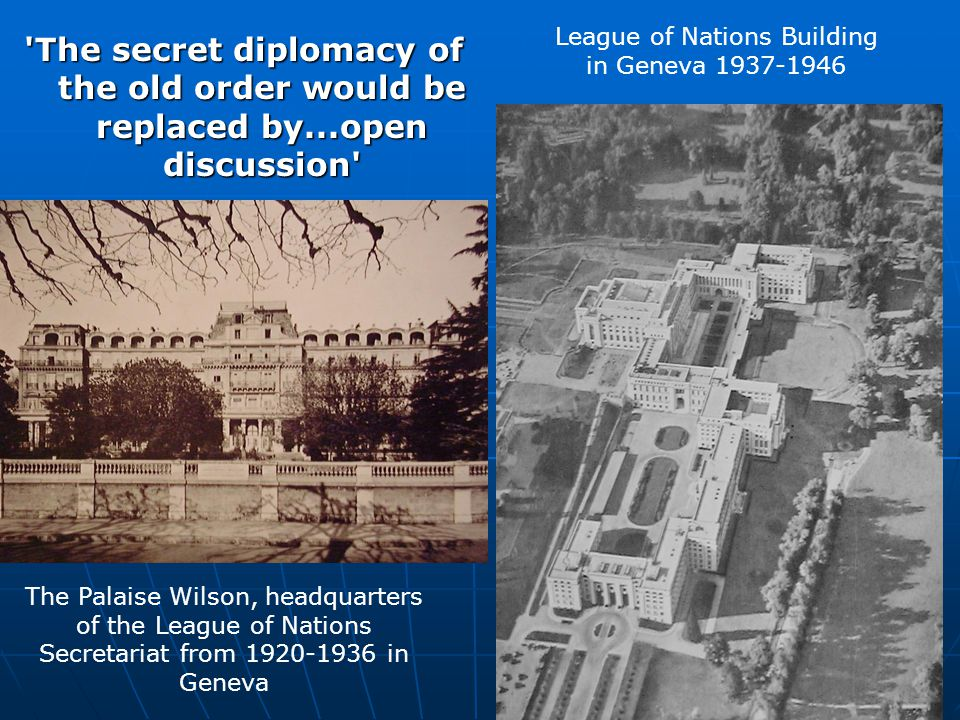 'The secret diplomacy of the old order would be replaced by...open discussion' The Palaise Wilson, headquarters of the League of Nations Secretariat f