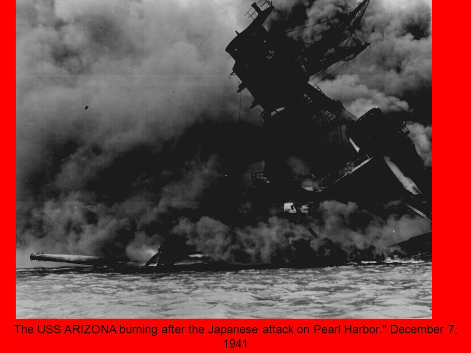 The USS ARIZONA burning after the Japanese attack on Pearl Harbor. December 7, 1941