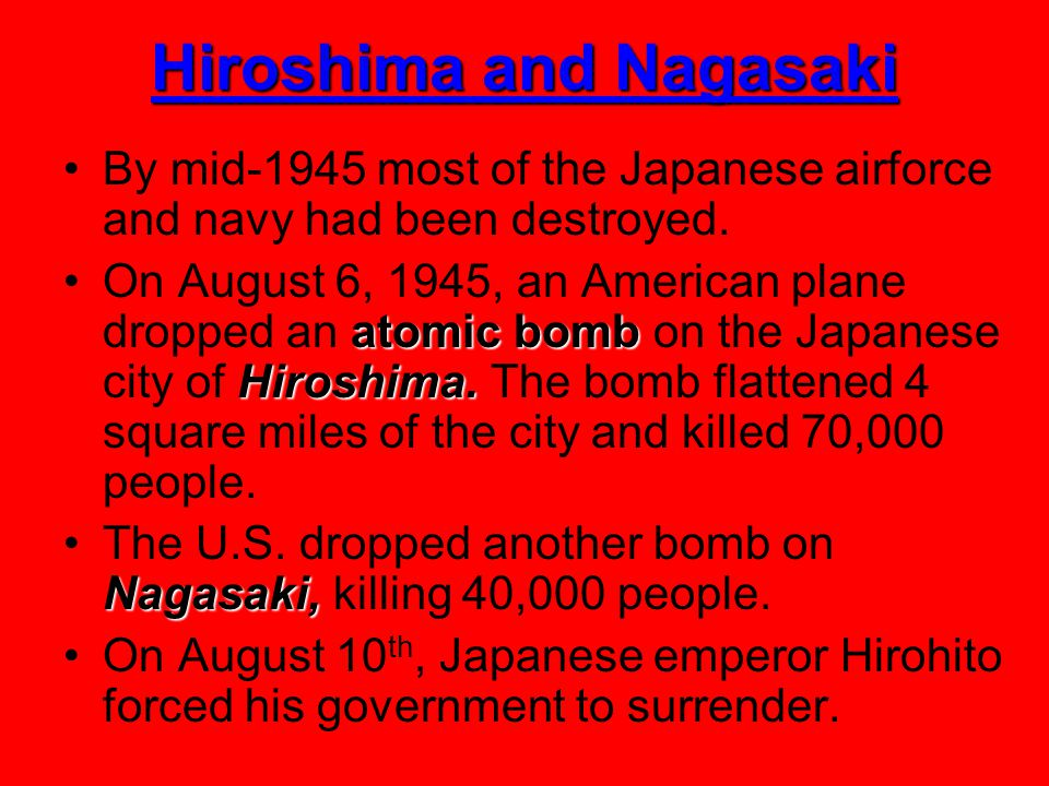 By mid-1945 most of the Japanese airforce and navy had been destroyed.