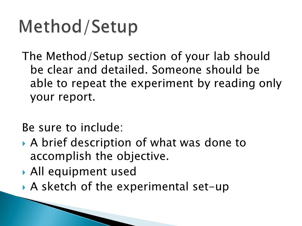 The Method/Setup section of your lab should be clear and detailed.