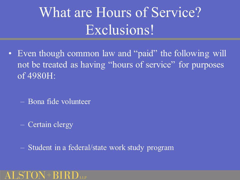 """What are Hours of Service? Exclusions! Even though common law and """"paid"""" the following will not be treated as having """"hours of service"""" for purposes o"""