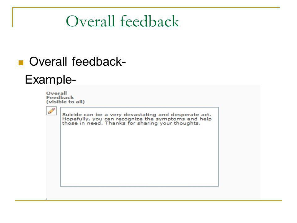 Overall feedback Overall feedback- Example-