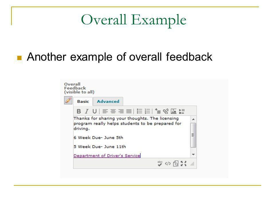 Overall Example Another example of overall feedback