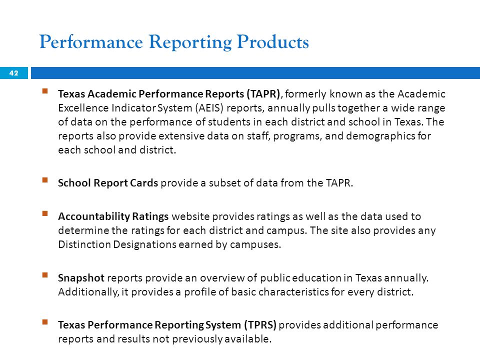 Performance Reporting Products  Texas Academic Performance Reports (TAPR), formerly known as the Academic Excellence Indicator System (AEIS) reports,