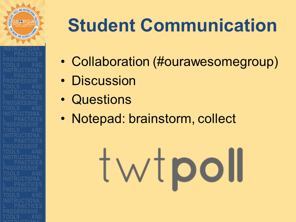Student Communication Collaboration (#ourawesomegroup) Discussion Questions Notepad: brainstorm, collect