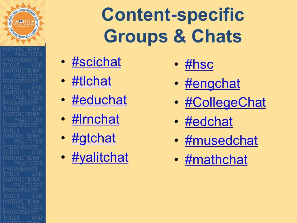 Content-specific Groups & Chats #scichat #tlchat #educhat #lrnchat #gtchat #yalitchat #hsc #engchat #CollegeChat #edchat #musedchat #mathchat