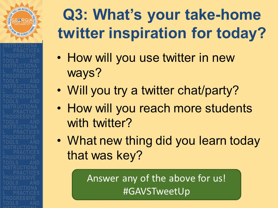 Q3: What's your take-home twitter inspiration for today.
