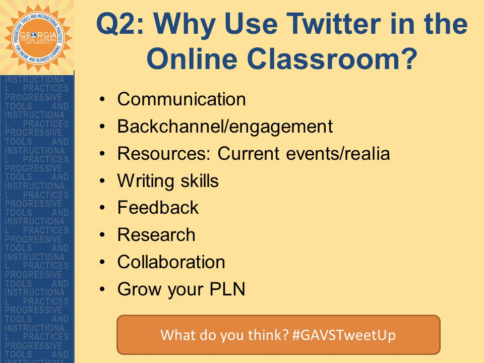 Q2: Why Use Twitter in the Online Classroom.