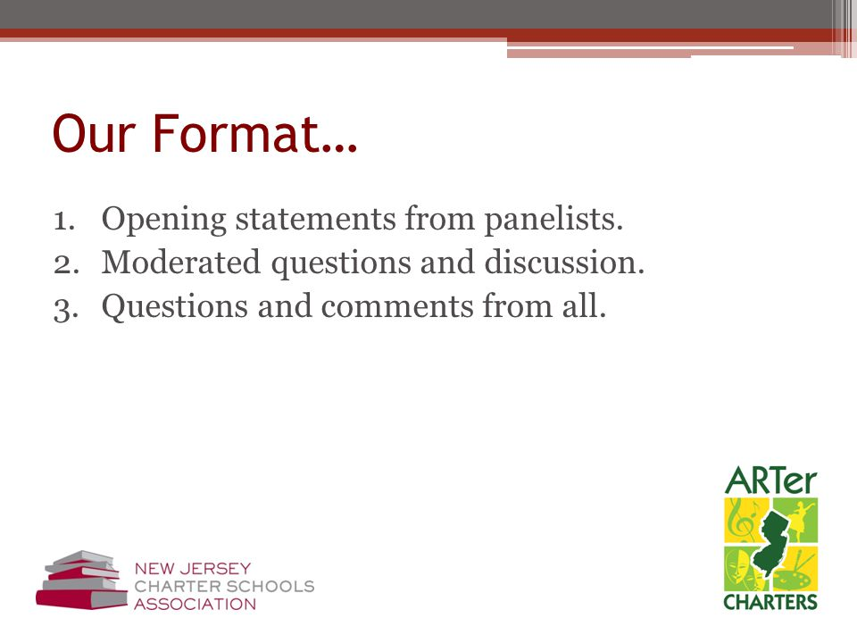 Our Format… 1.Opening statements from panelists.2.Moderated questions and discussion.