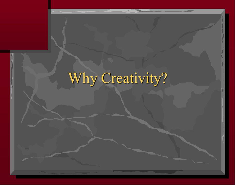 Why Creativity
