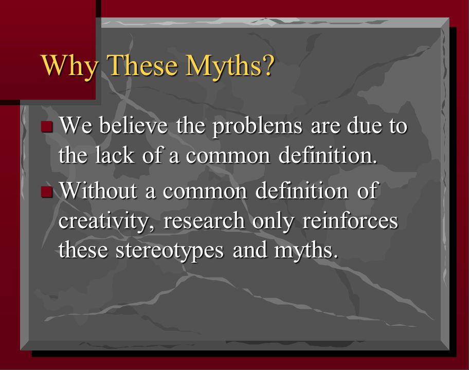 Why These Myths. n We believe the problems are due to the lack of a common definition.