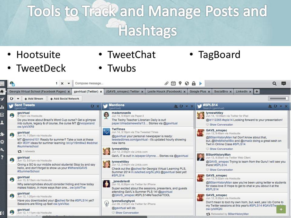 Hootsuite TweetDeck TweetChat Twubs TagBoard