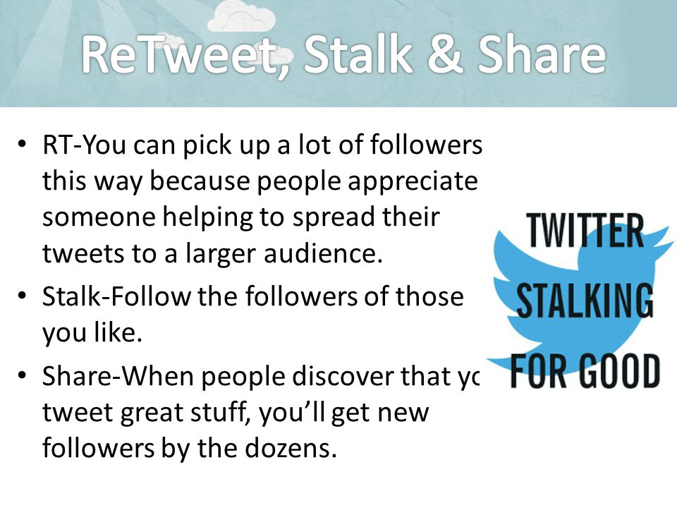 RT-You can pick up a lot of followers this way because people appreciate someone helping to spread their tweets to a larger audience.