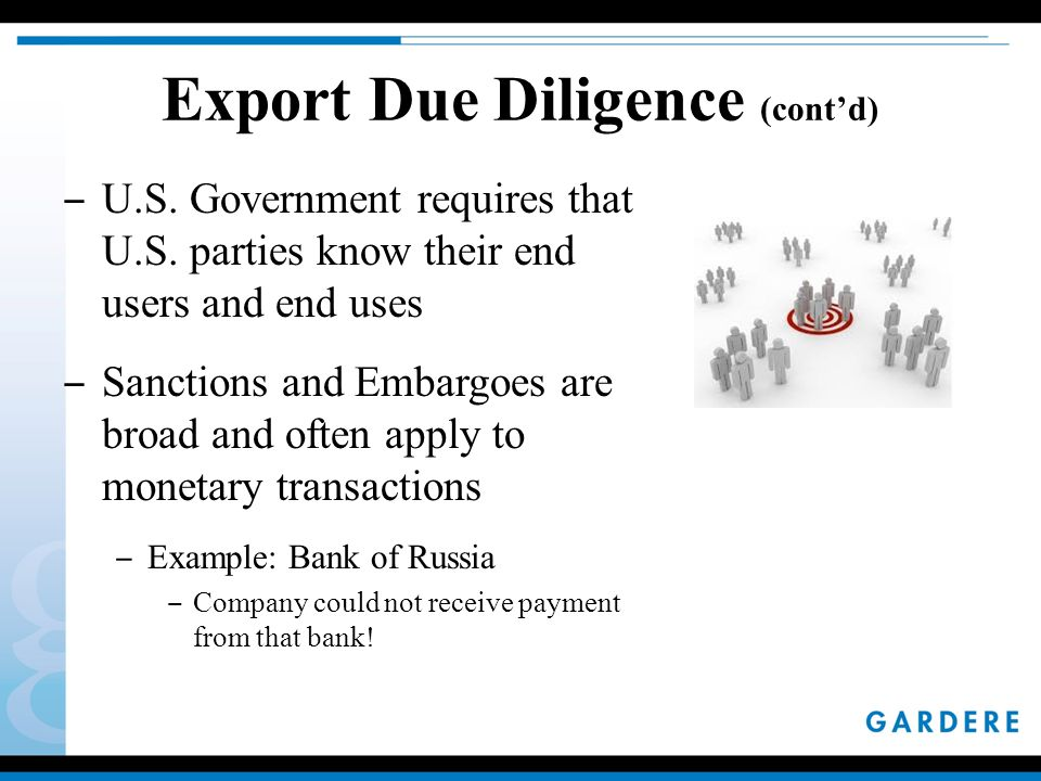 Export Due Diligence (cont'd) ‒ U.S. Government requires that U.S.
