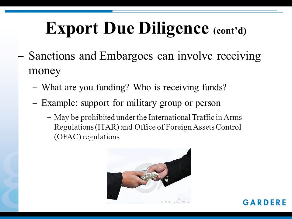 ‒ Sanctions and Embargoes can involve receiving money ‒ What are you funding.