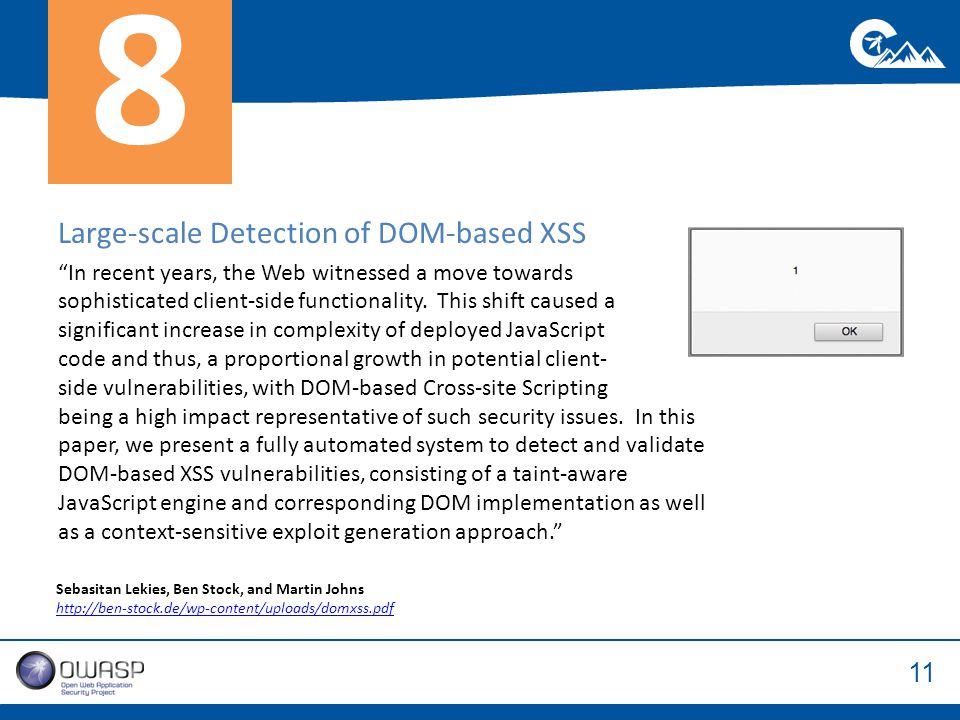 11 Large-scale Detection of DOM-based XSS In recent years, the Web witnessed a move towards sophisticated client-side functionality.