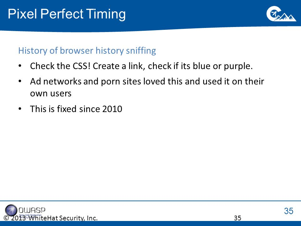 35 History of browser history sniffing Check the CSS.