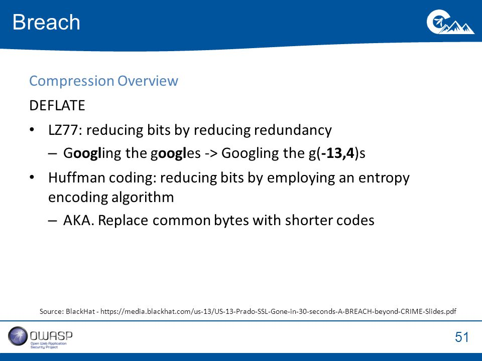 51 Compression Overview DEFLATE LZ77: reducing bits by reducing redundancy –Googling the googles -> Googling the g(-13,4)s Huffman coding: reducing bits by employing an entropy encoding algorithm –AKA.