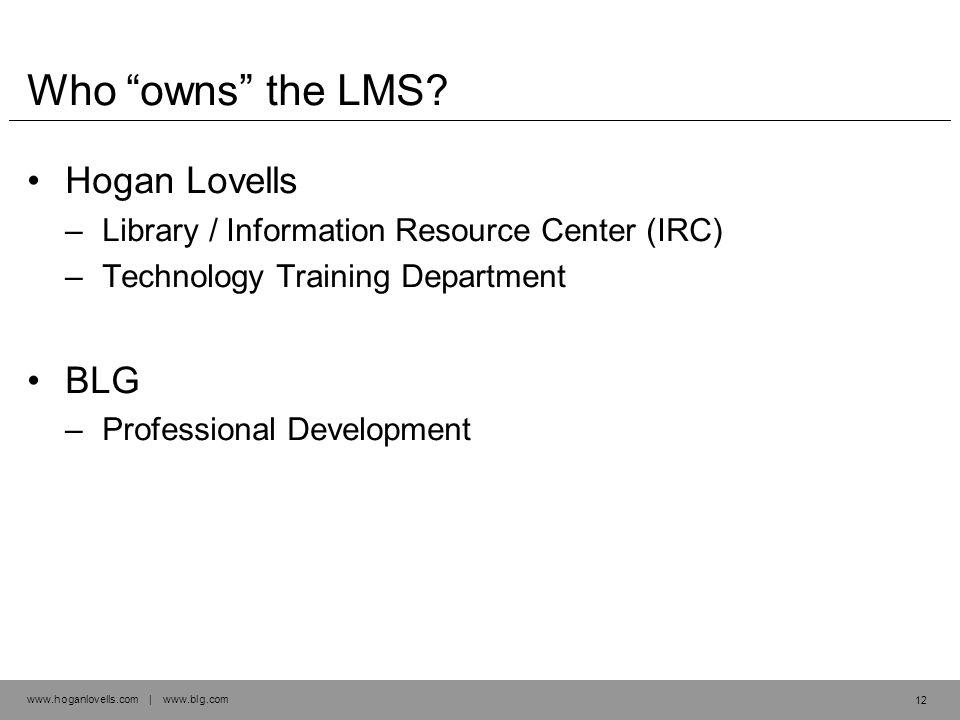 www.hoganlovells.com | www.blg.com Who owns the LMS.