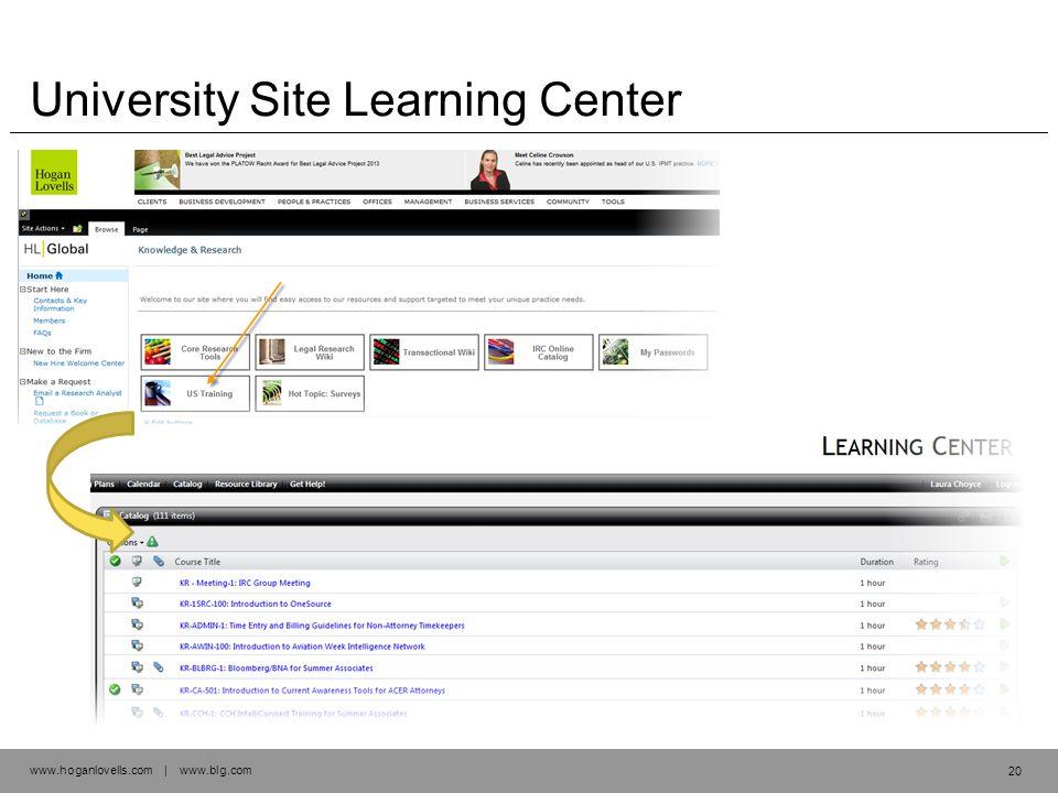 www.hoganlovells.com | www.blg.com University Site Learning Center 20
