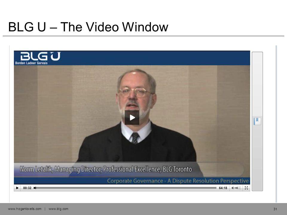 www.hoganlovells.com | www.blg.com BLG U – The Video Window 31