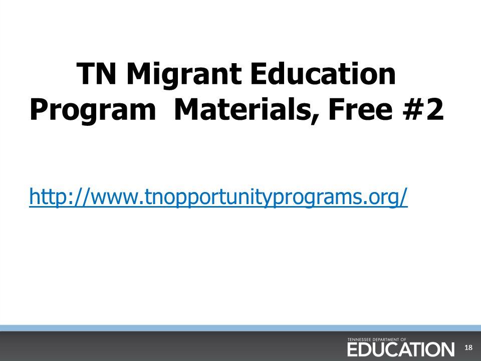 TN Migrant Education Program Materials, Free #2 http://www.tnopportunityprograms.org/ 18