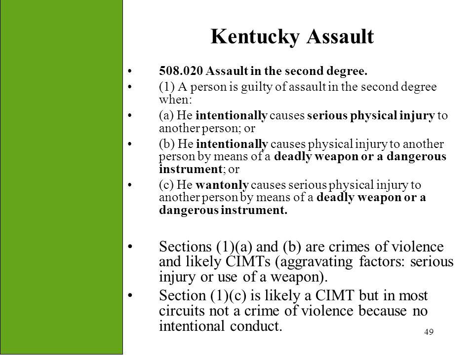 49 Kentucky Assault 508.020 Assault in the second degree.
