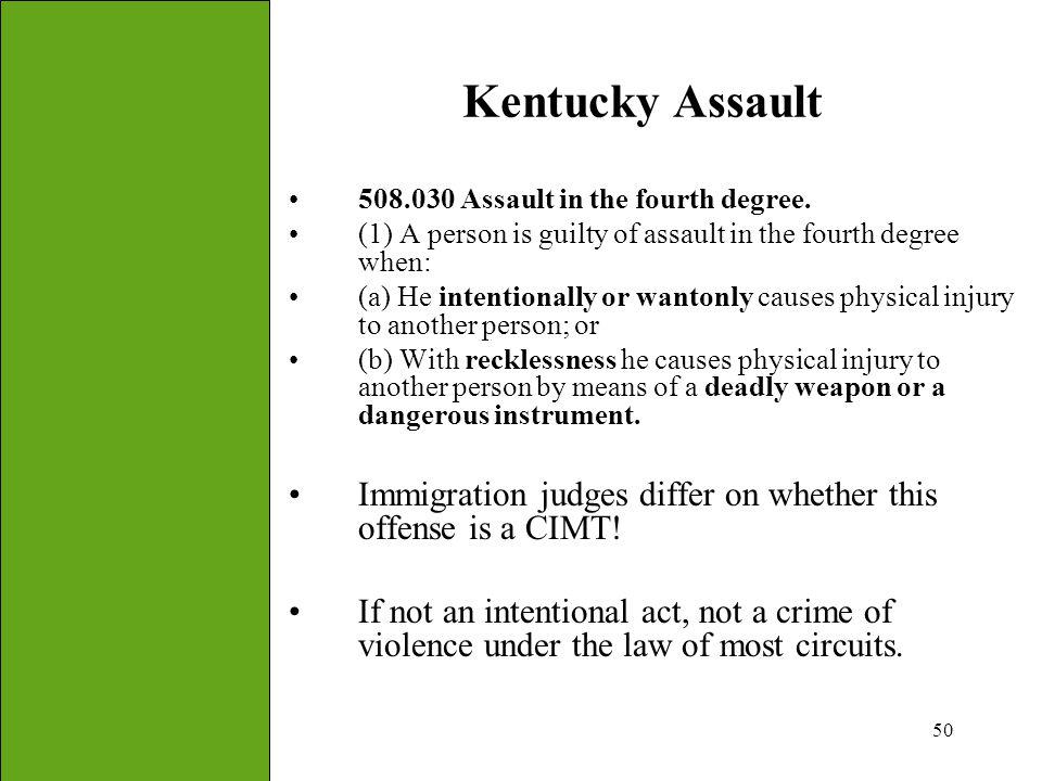 50 Kentucky Assault 508.030 Assault in the fourth degree.