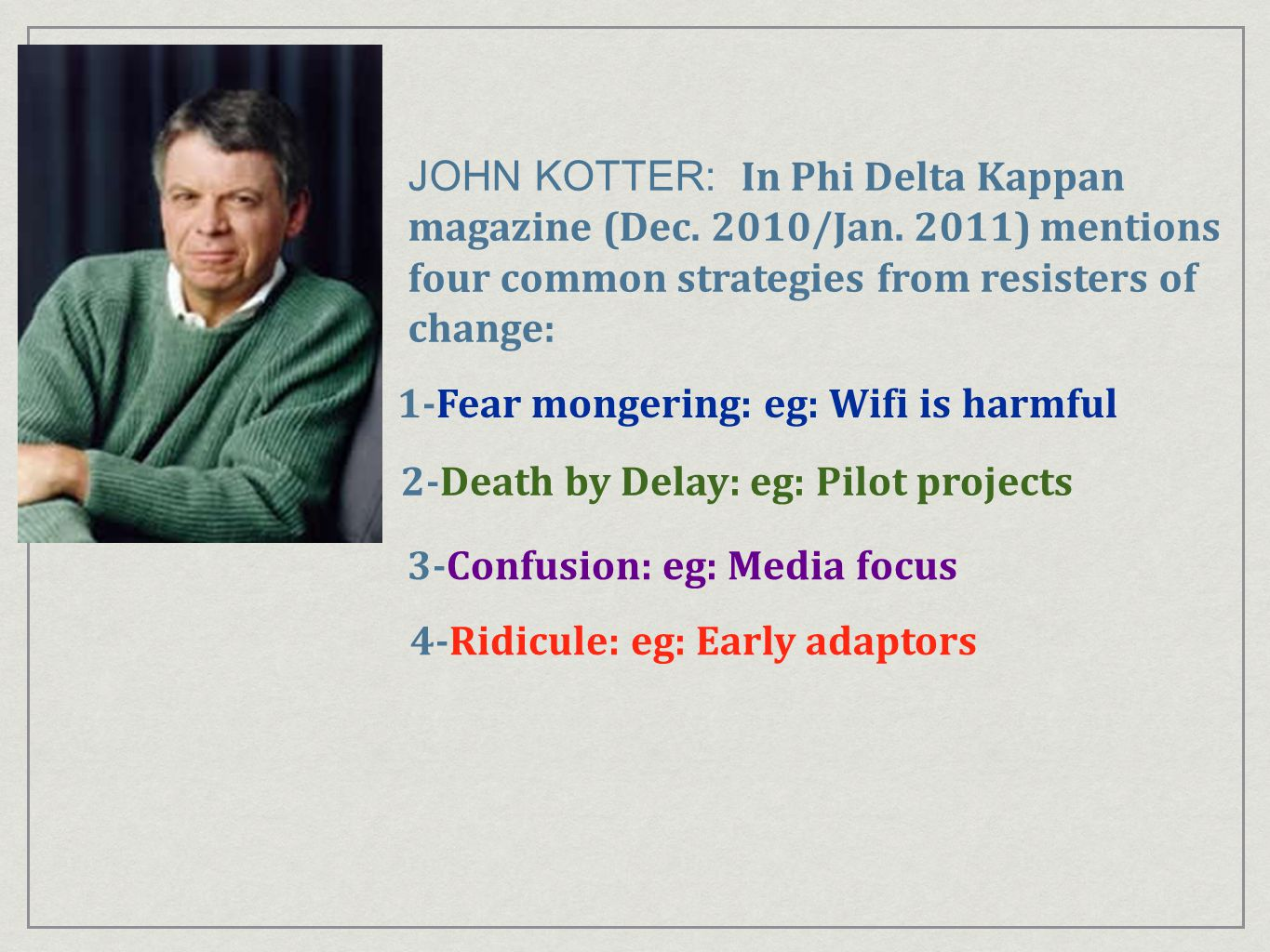 JOHN KOTTER: In Phi Delta Kappan magazine (Dec. 2010/Jan.