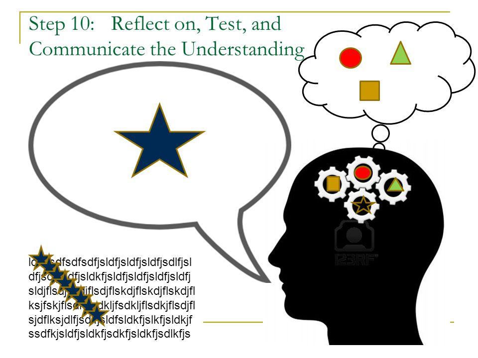 Step 10: Reflect on, Test, and Communicate the Understanding ldkfjsdfsdfsdfjsldfjsldfjsldfjsdlfjsl dfjsdfjsldfjsldkfjsldfjsldfjsldfjsldfj sldjflsdjflsdjflsdjflskdjflskdjflskdjfl ksjfskjflsdkfjsdkljfsdkljflsdkjflsdjfl sjdflksjdlfjsdlfjsldfsldkfjslkfjsldkjf ssdfkjsldfjsldkfjsdkfjsldkfjsdlkfjs