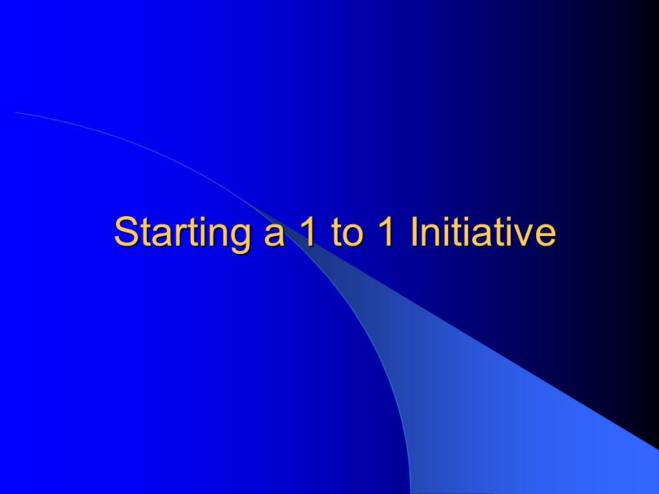 What is a 1 to 1 Initiative.