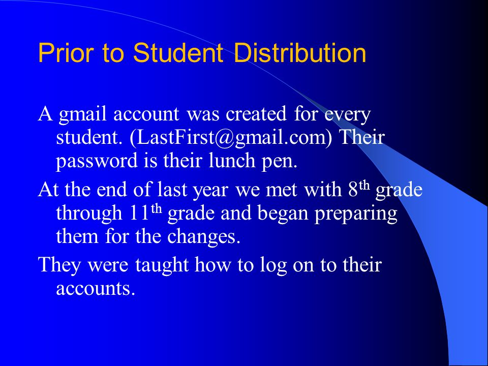 Prior to Student Distribution A gmail account was created for every student.
