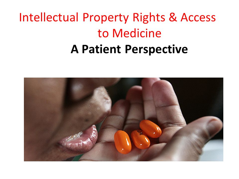 Intellectual Property Rights & Access to Medicine A Patient Perspective