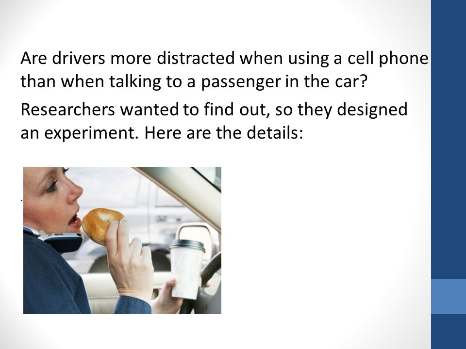 Are drivers more distracted when using a cell phone than when talking to a passenger in the car.