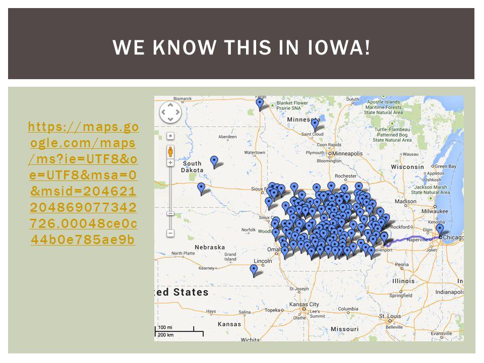 https://maps.go ogle.com/maps /ms ie=UTF8&o e=UTF8&msa=0 &msid=204621 204869077342 726.00048ce0c 44b0e785ae9b WE KNOW THIS IN IOWA!