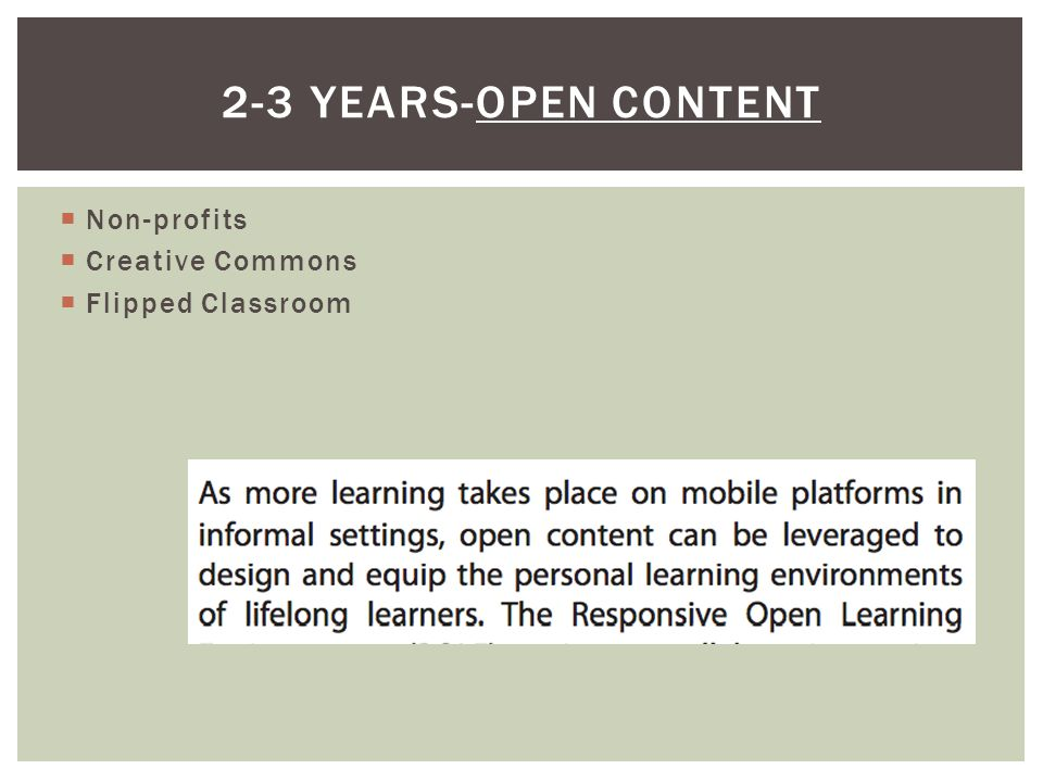  Non-profits  Creative Commons  Flipped Classroom 2-3 YEARS-OPEN CONTENT