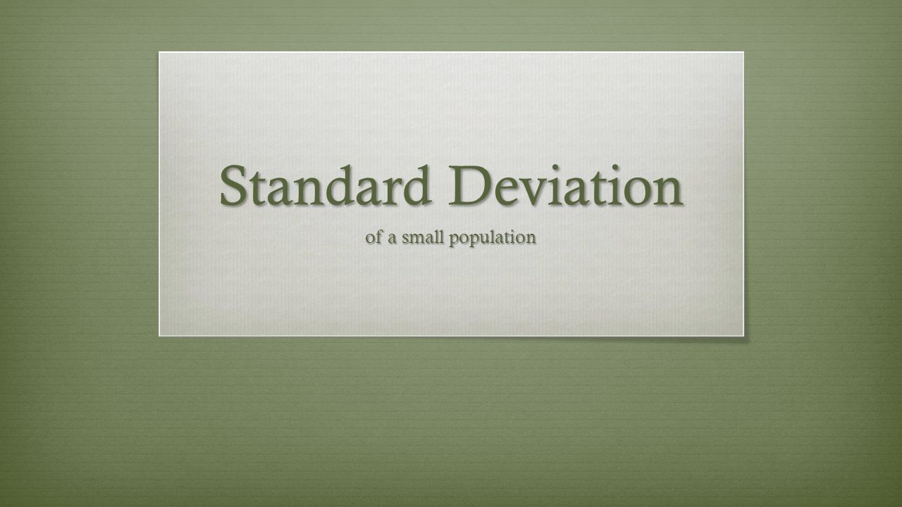 Standard Deviation of a small population