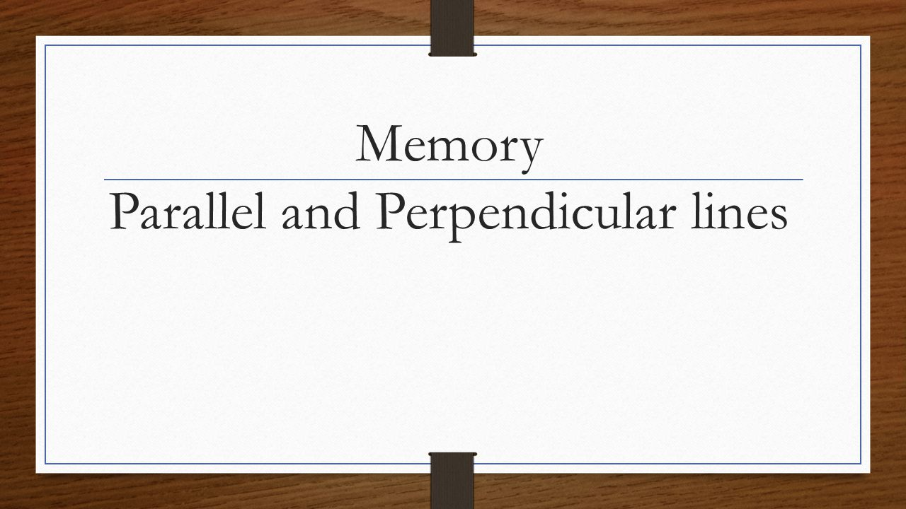 Memory Parallel and Perpendicular lines