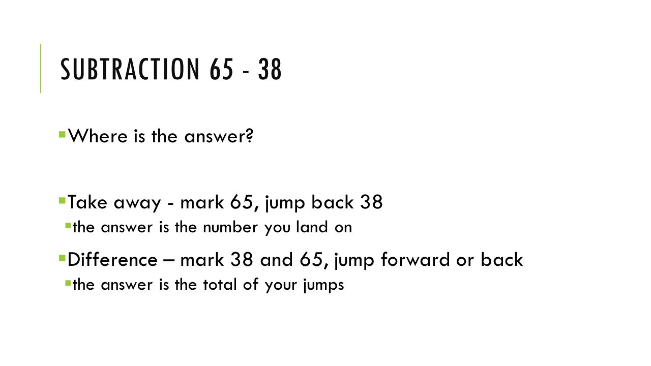 SUBTRACTION 65 - 38  Where is the answer.