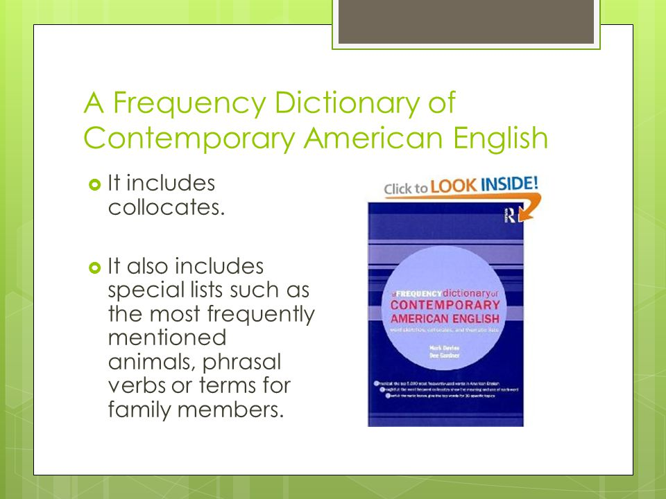 A Frequency Dictionary of Contemporary American English  It includes collocates.