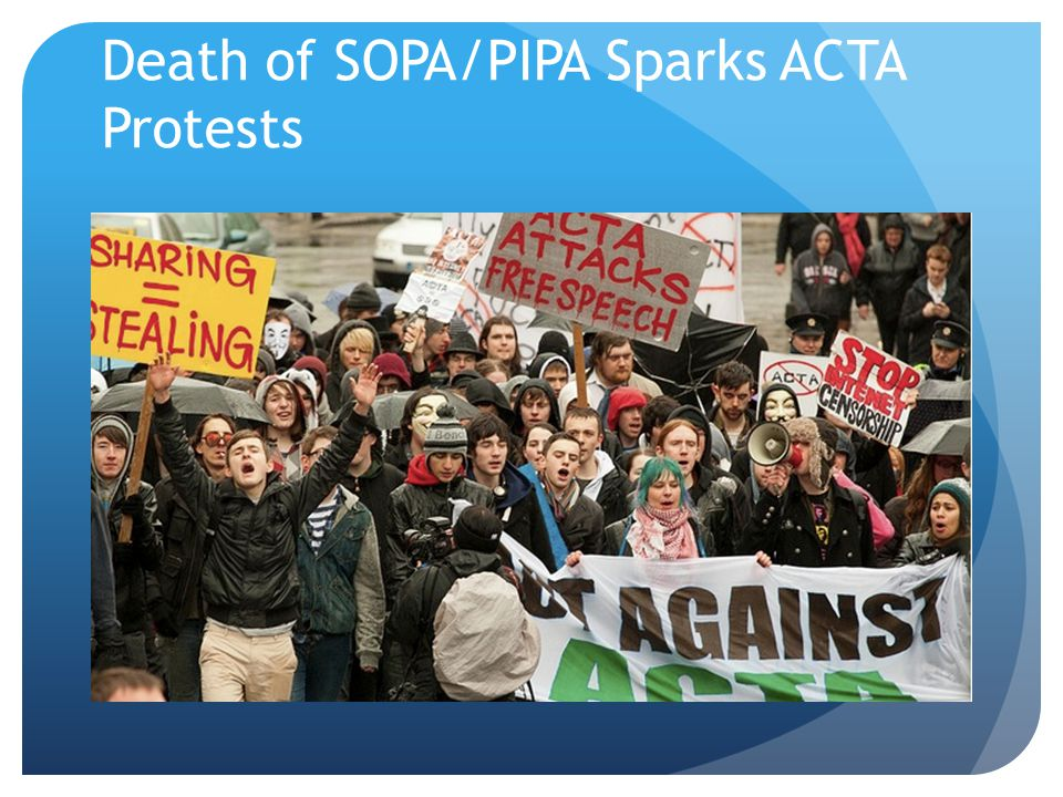Death of SOPA/PIPA Sparks ACTA Protests