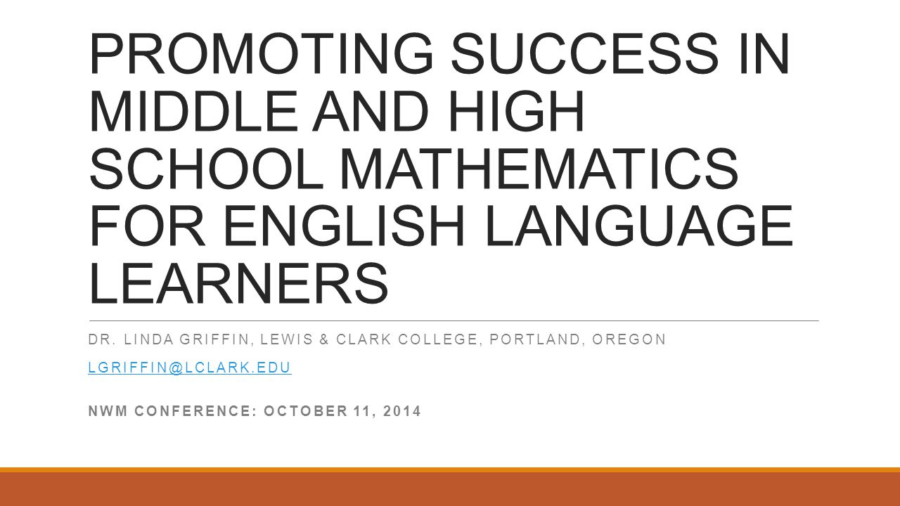PROMOTING SUCCESS IN MIDDLE AND HIGH SCHOOL MATHEMATICS FOR ENGLISH LANGUAGE LEARNERS DR.