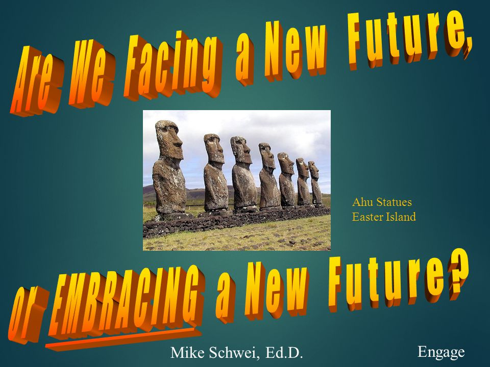 Ahu Statues Easter Island Engage Mike Schwei, Ed.D.