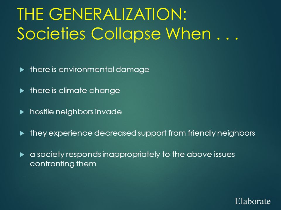 THE GENERALIZATION: Societies Collapse When...