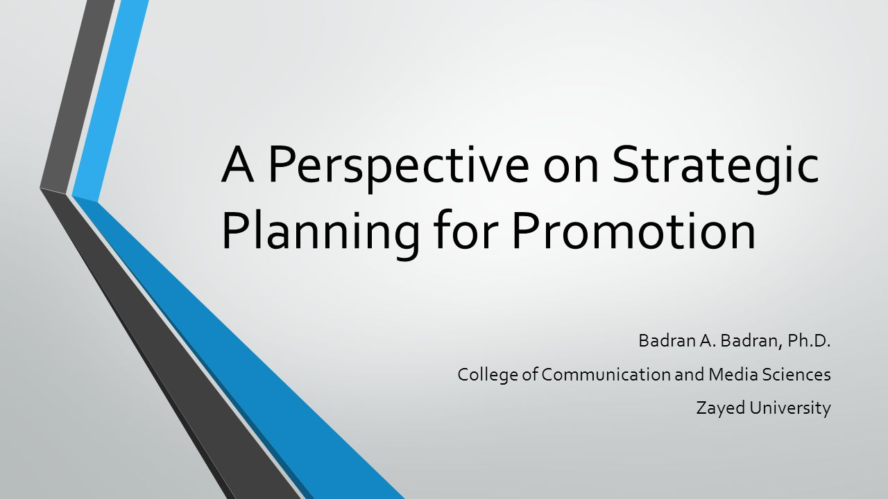 A Perspective on Strategic Planning for Promotion Badran A.