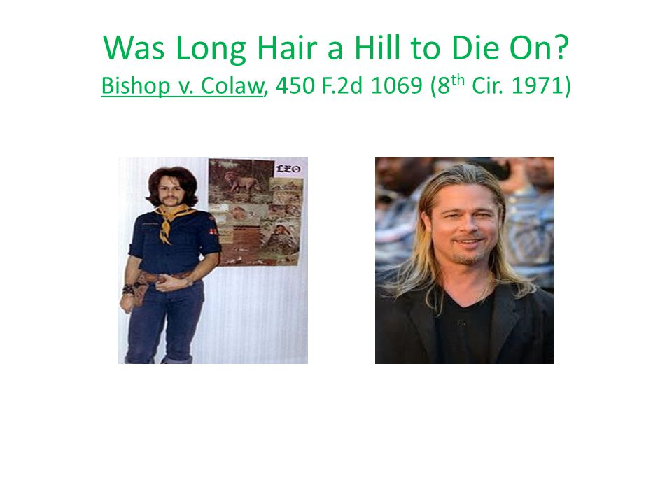 Was Long Hair a Hill to Die On? Bishop v. Colaw, 450 F.2d 1069 (8 th Cir. 1971)