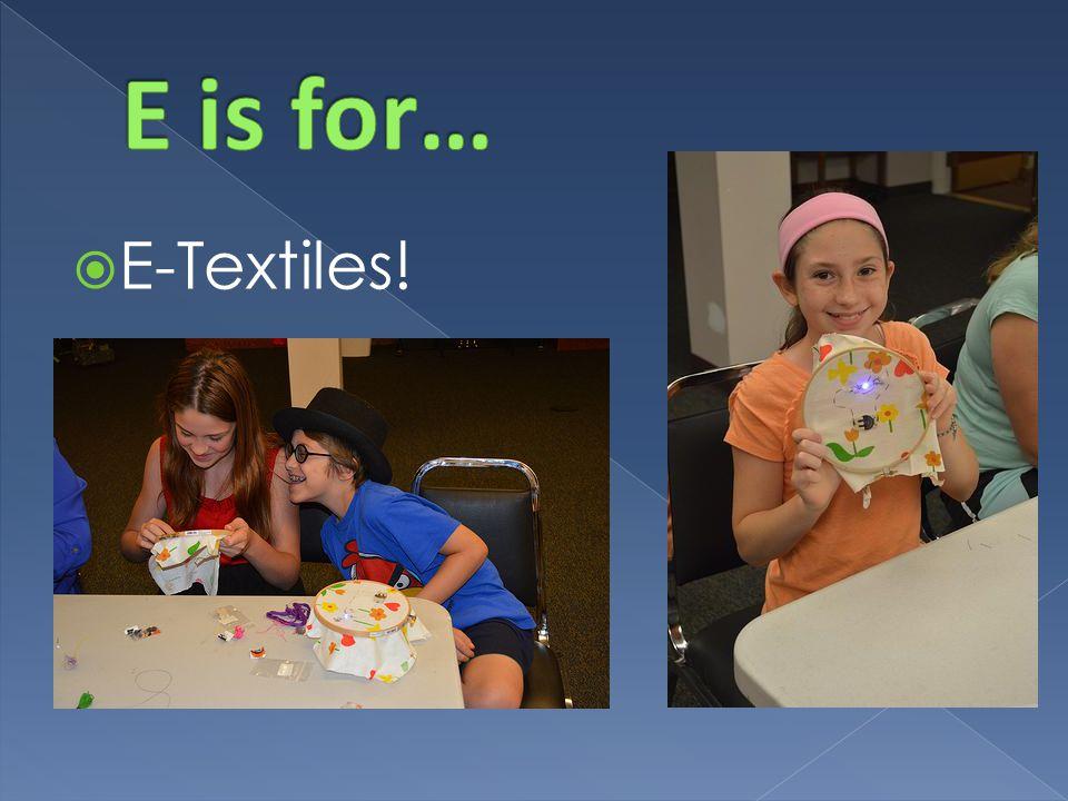  E-Textiles!