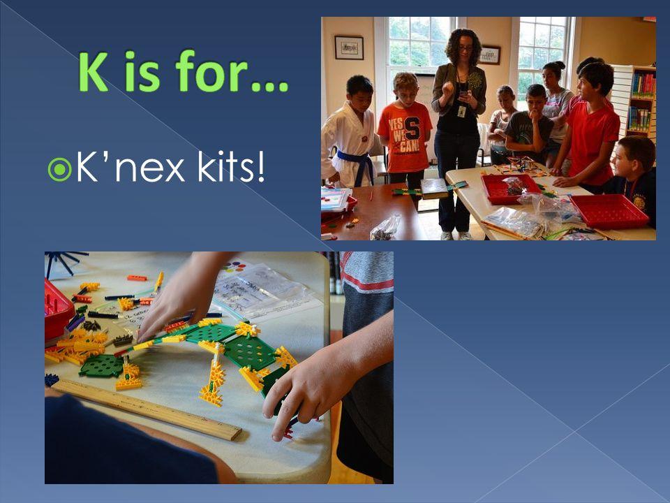  K'nex kits!